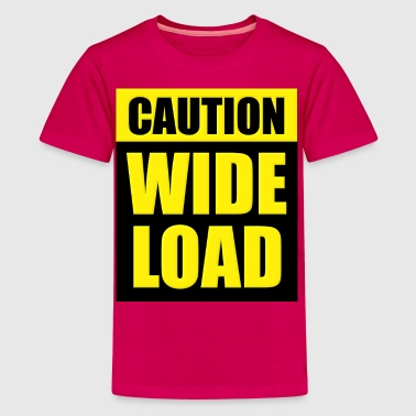 Caution Wide Load - Kids' Premium T-Shirt