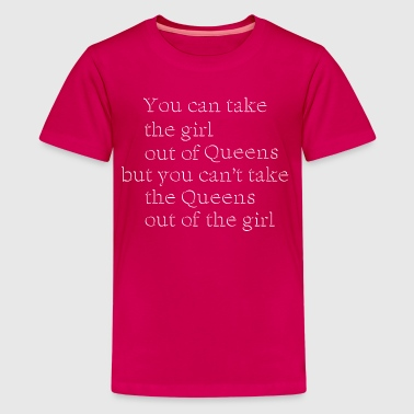 Queens Pride Apparel Take the Girl Out of Queens Clothing Apparel Tees - Kids' Premium T-Shirt