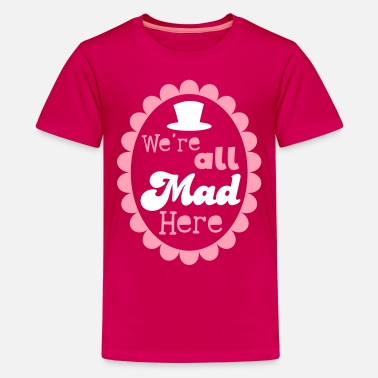 March Hare We're ALL MAD HERE! with top hat on a cameo - Kids' Premium T-Shirt