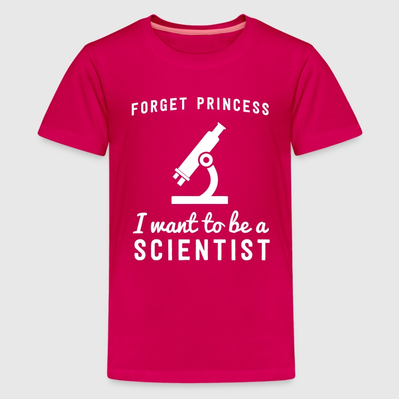 Forget princess I want to be a scientist - Kids' Premium T-Shirt