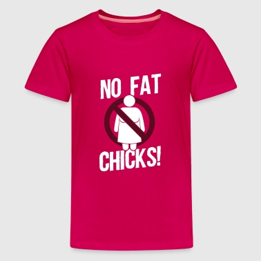 Fat Chicks No fat chicks - Kids' Premium T-Shirt