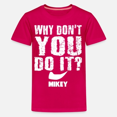 Mikey - Why Don't You Do It - white - Kids' Premium T-Shirt
