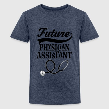 Future Physician Assistant Future Physician Assistant - Kids' Premium T-Shirt