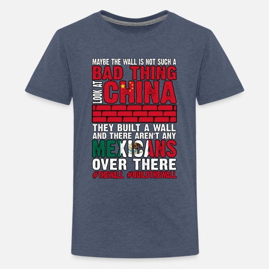 Asshole T-Shirts - Wall Not Bad Look At China They Built Wall No - Kids' Premium T-Shirt heather blue