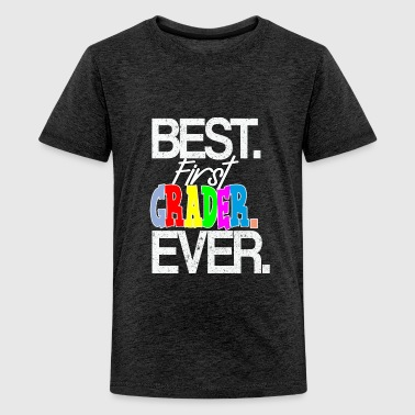 Best First grader Ever - Kids' Premium T-Shirt