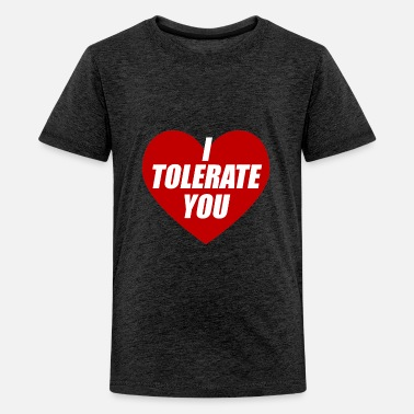 I Tolerate You Valentines Day Love Girlfriend Gift - Kids' Premium T-Shirt