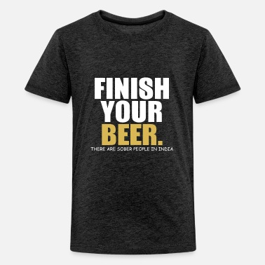 Luck Finish Your Beer There Are Sober People In India - Kids' Premium T-Shirt