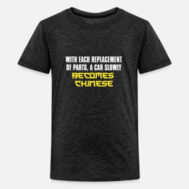 Sarcasm With Each Replacement Of Parts, A Car Slowly - Kids' Premium T-Shirt