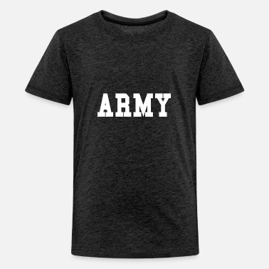 ARMY - white - Kids' Premium T-Shirt
