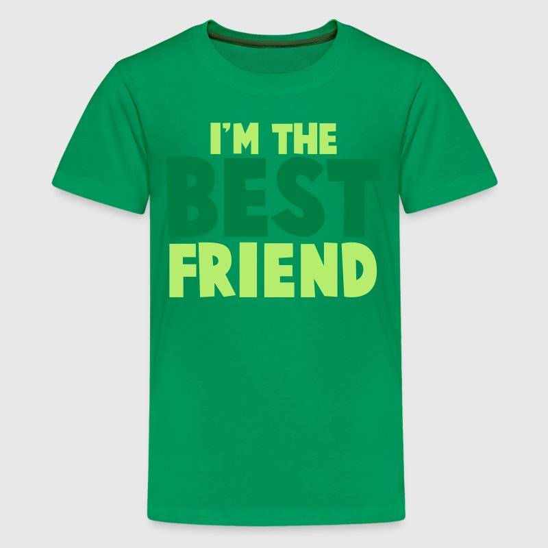 I'm the BEST FRIEND! - Kids' Premium T-Shirt