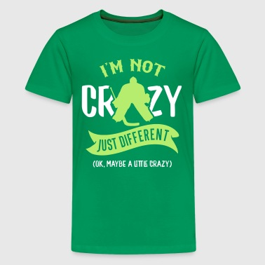 I'm Not Crazy, Hockey Goalie Design - Kids' Premium T-Shirt