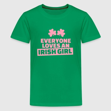 Everyone loves an Irish Girl - Kids' Premium T-Shirt