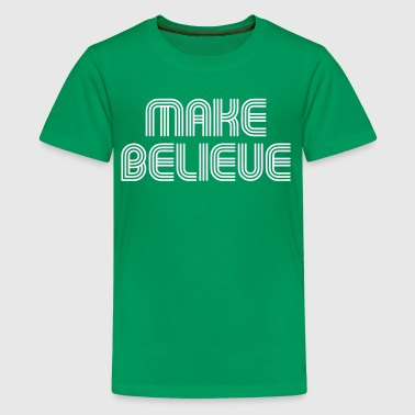 Make Believe - Kids' Premium T-Shirt
