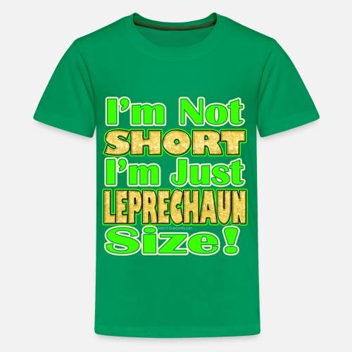 624690507 I'm Not Short I'm Just Leprechaun Size Kids' Premium T-Shirt ...