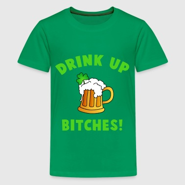Drink Up Bitches - Kids' Premium T-Shirt