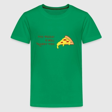 Pizza I Will Marry You - Kids' Premium T-Shirt