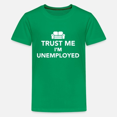 Job Unemployed Unemployed - Kids' Premium T-Shirt