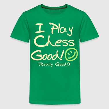 I Love Chess I Play Chess Good! - Kids' Premium T-Shirt