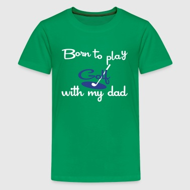 Born To Play Golf golf - Kids' Premium T-Shirt