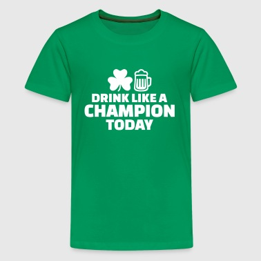 Drink like a Champion today - Kids' Premium T-Shirt