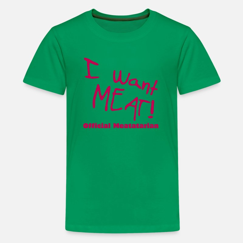 Carnivores T-Shirts - i want meat - meatatarian - Kids' Premium T-Shirt kelly green
