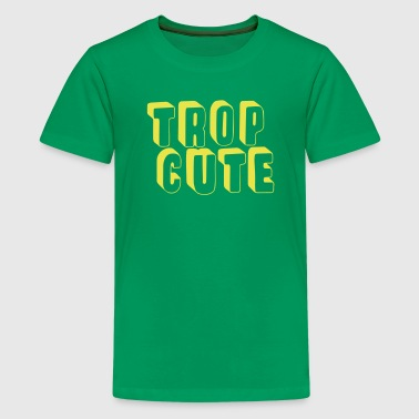 Too cute - Kids' Premium T-Shirt
