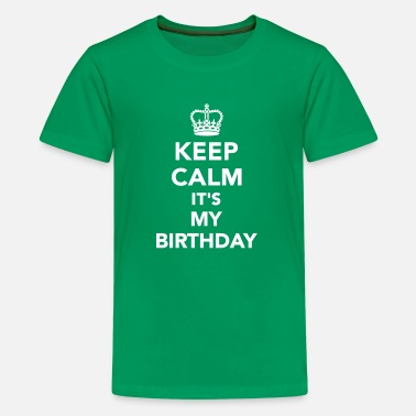 Keep Calm My Birthday Keep calm It's my Birthday - Kids' Premium T-Shirt