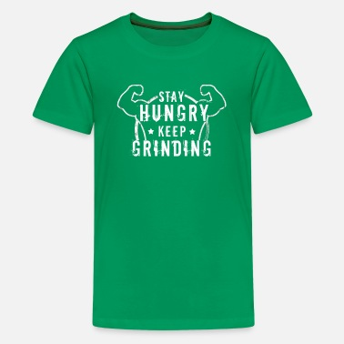 Steroids Body Building, Stay Hungry, Keep Grinding Gift - Kids' Premium T-Shirt