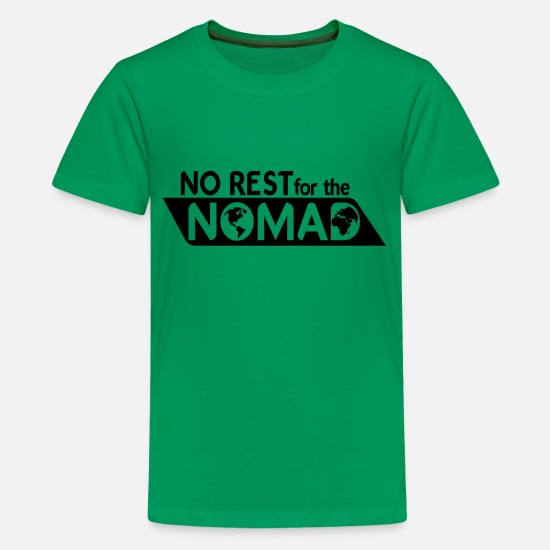 Nomad T-Shirts - No rest for the nomad - Kids' Premium T-Shirt kelly green