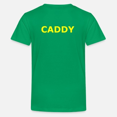 Caddy Caddy - Kids' Premium T-Shirt