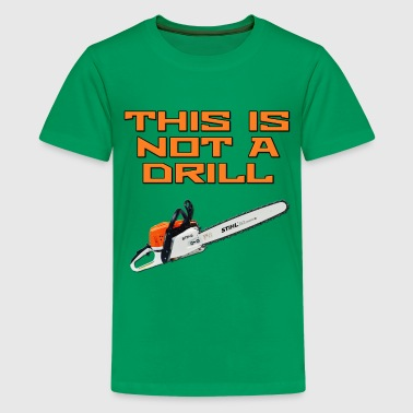 This is not a Drill Chainsaw - Kids' Premium T-Shirt