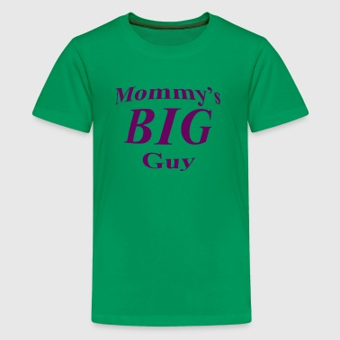 Mommys big guy - Kids' Premium T-Shirt