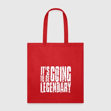 It's going to be legendary - Tote Bag