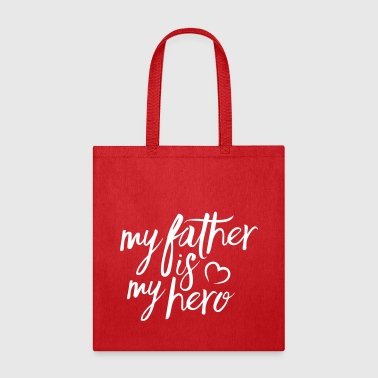 My father is my hero - Tote Bag