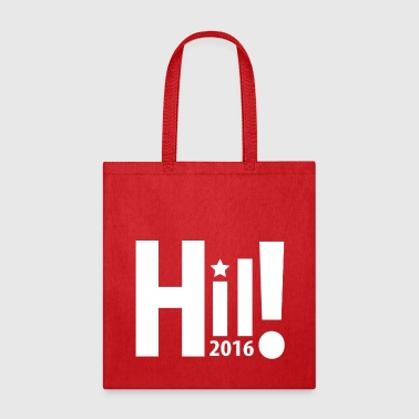 Hillary Clinton Hil! White - Tote Bag