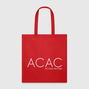 ACAC All Cops are Cops - Tote Bag