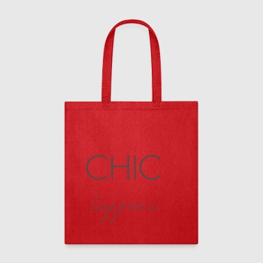 Chic Chic happens - Tote Bag