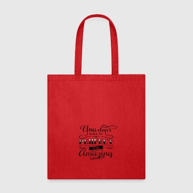 Slag you do not have to be perfect typography cool fash - Tote Bag