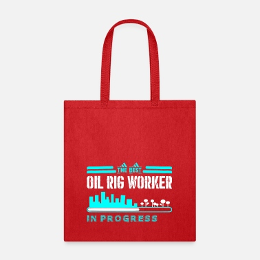 Oil Rig The Best Oil Rig Worker In Progress - Tote Bag