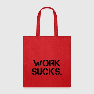 Work Sucks Unemployed Lazy Sloth Unmotivated Gift - Tote Bag