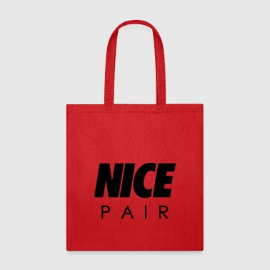 Pair Nice pair - Tote Bag