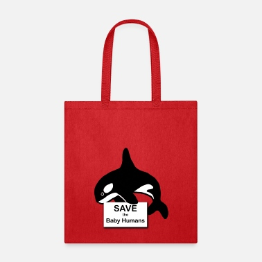 Save the Baby Humans - Tote Bag