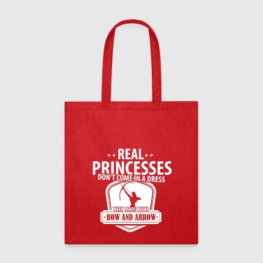 Real Princesses come with Bow and Arrow T-Shirt - Tote Bag