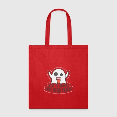 Ghost Not a Ghost!!! - Tote Bag