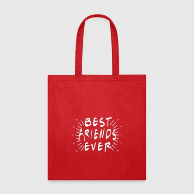 Friends For Ever BEST FRIENDS EVER - Tote Bag