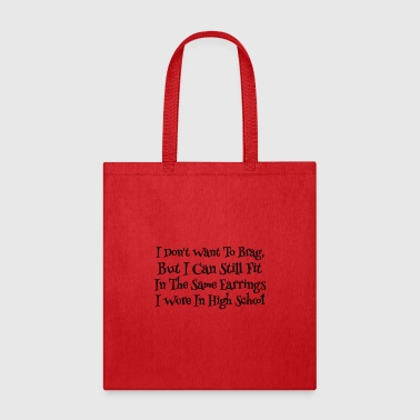 I Don't Want To Brag, High School Earrings Confession Shirt - Tote Bag