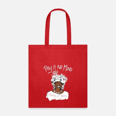 Pay Pay It No Mind - Tote Bag