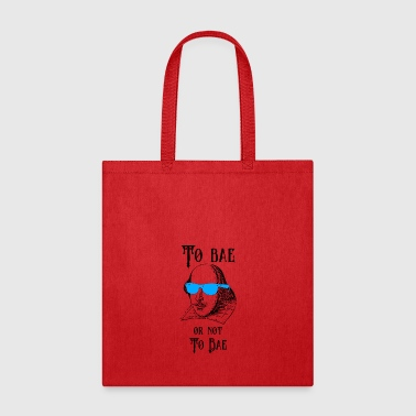 Funny Shakespeare Meme To Bae or Not to Bae - Tote Bag