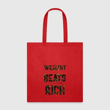 Wealthy beats rich - Tote Bag