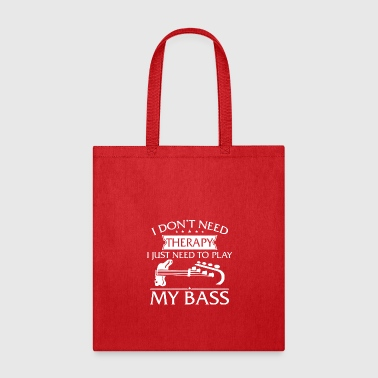 Funny I Don't Need Therapy Bass Guitar - Tote Bag